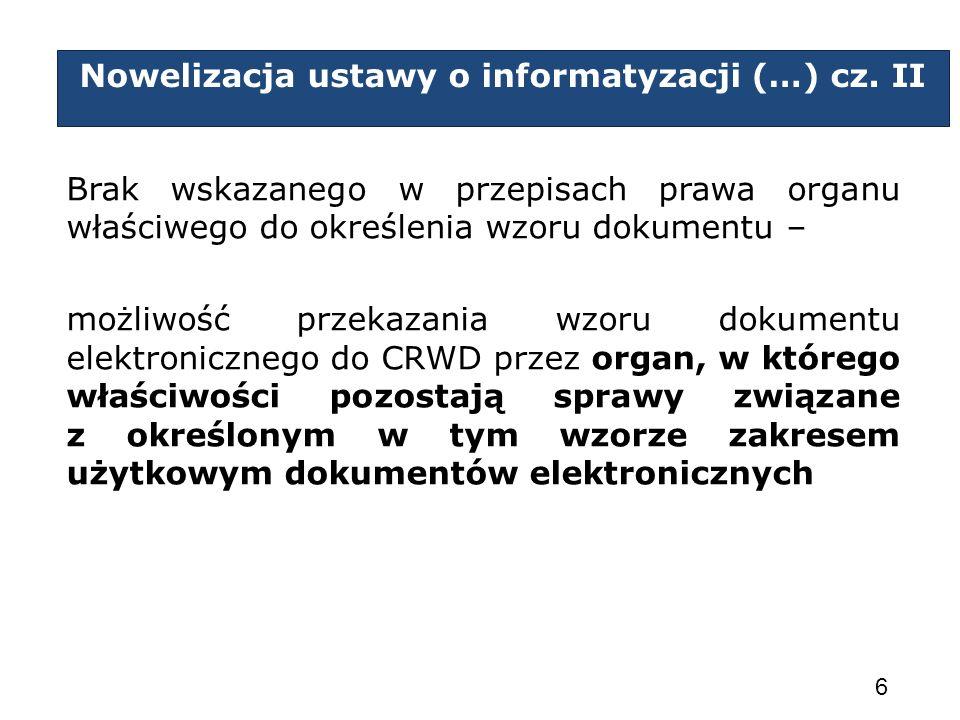 Nowelizacja ustawy o informatyzacji (…) cz. II Brak wskazanego w przepisach prawa organu właściwego do określenia wzoru dokumentu – możliwość przekaza