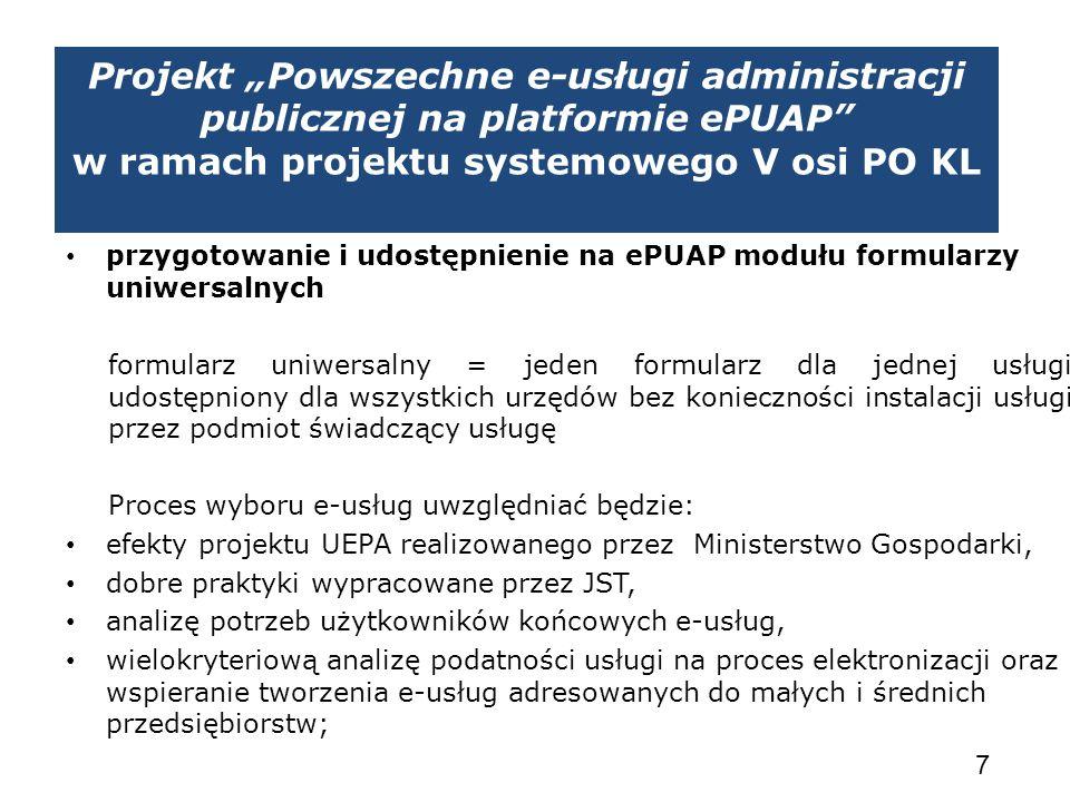 Projekt Powszechne e-usługi administracji publicznej na platformie ePUAP w ramach projektu systemowego V osi PO KL przygotowanie i udostępnienie na eP