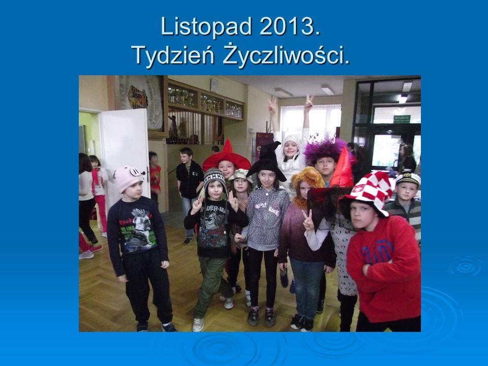 Listopad 2013. Tydzień Życzliwości.
