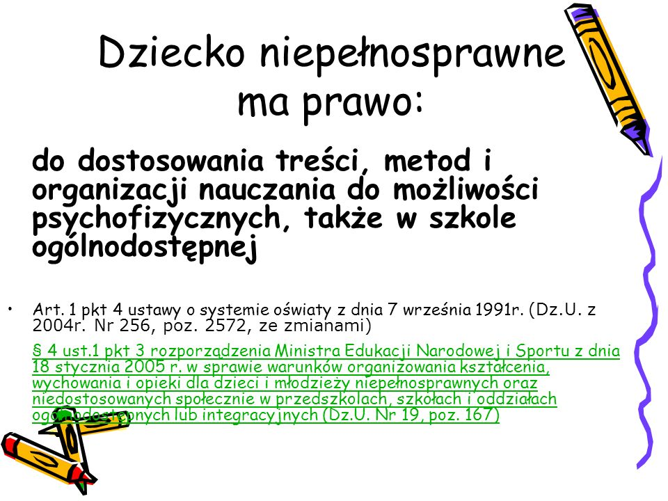 Dziecko niepełnosprawne ma prawo: do zwolnienia z nauki drugiego języka obcego, w przypadku gdy ma ono wadę słuchu § 9 ust.
