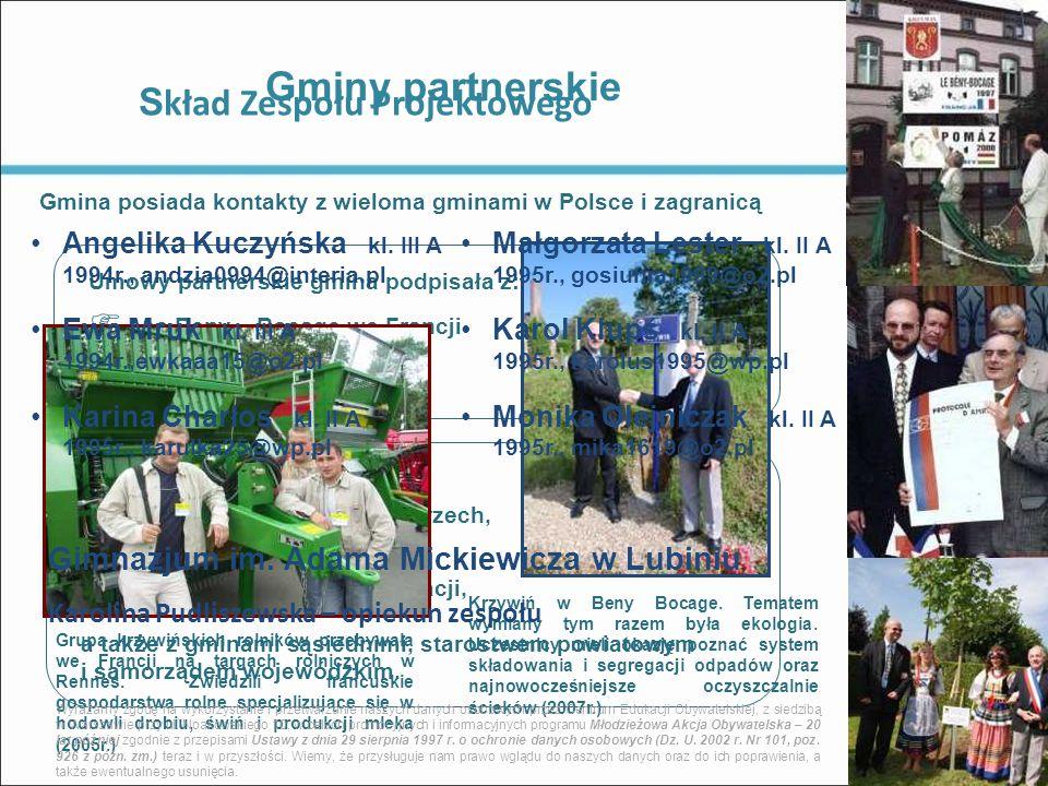 Gminy partnerskie Gmina posiada kontakty z wieloma gminami w Polsce i zagranicą Współpracuje także z B udapesztem i Gyula na Węgrzech, P ragą i Roztok