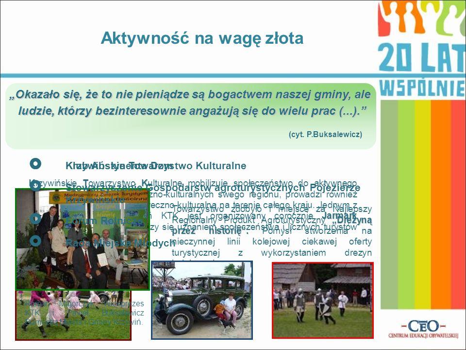 Krzywińskie Towarzystwo Kulturalne KTK Jarmark Soplicowski Krzywińskie Towarzystwo Kulturalne mobilizuje społeczeństwo do aktywnego udziału w działani