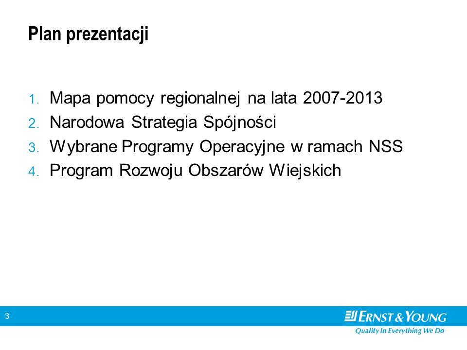 3 Plan prezentacji 1. Mapa pomocy regionalnej na lata 2007-2013 2. Narodowa Strategia Spójności 3. Wybrane Programy Operacyjne w ramach NSS 4. Program