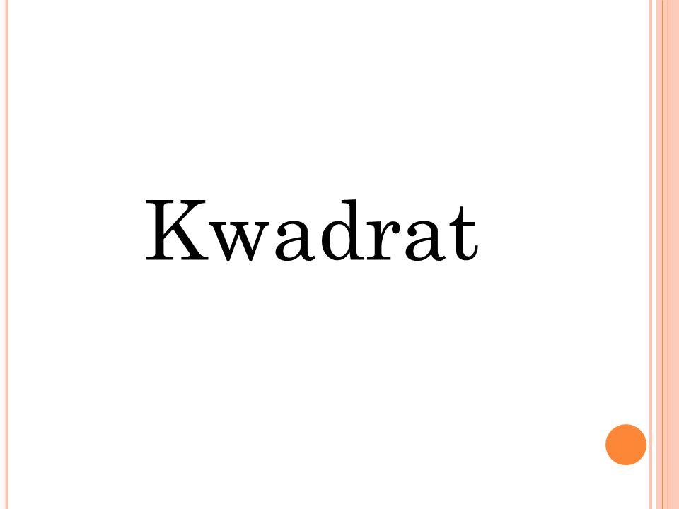 C O TO JEST KWADRAT .