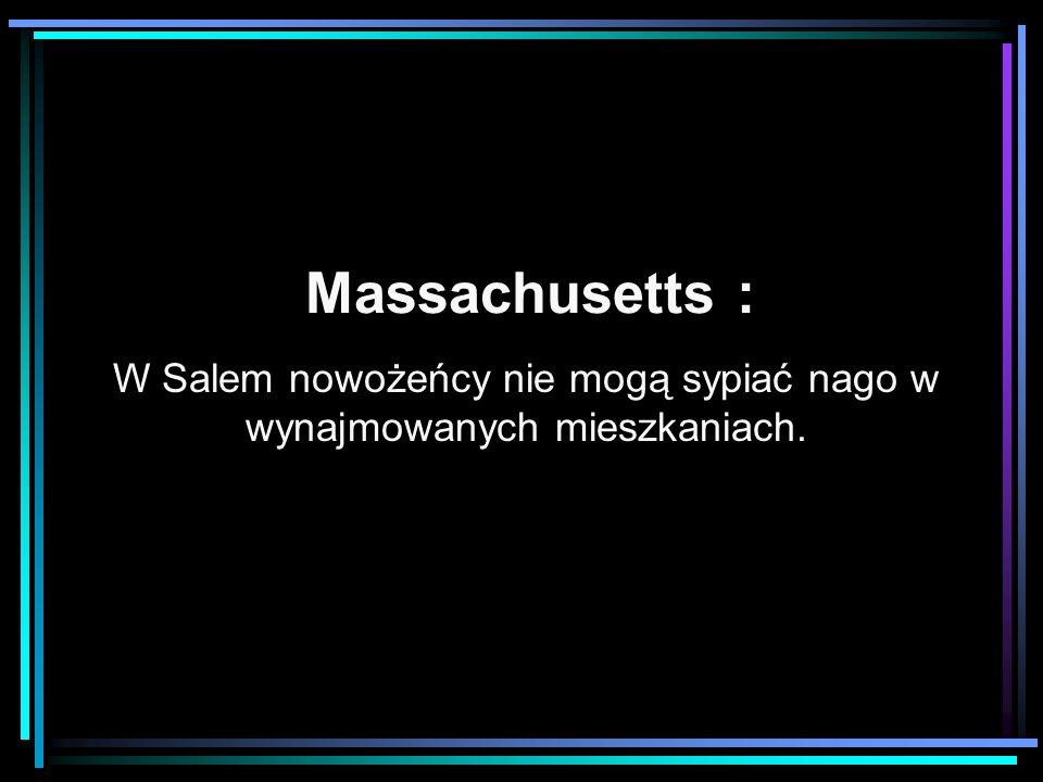Massachusetts : W Salem nowożeńcy nie mogą sypiać nago w wynajmowanych mieszkaniach.