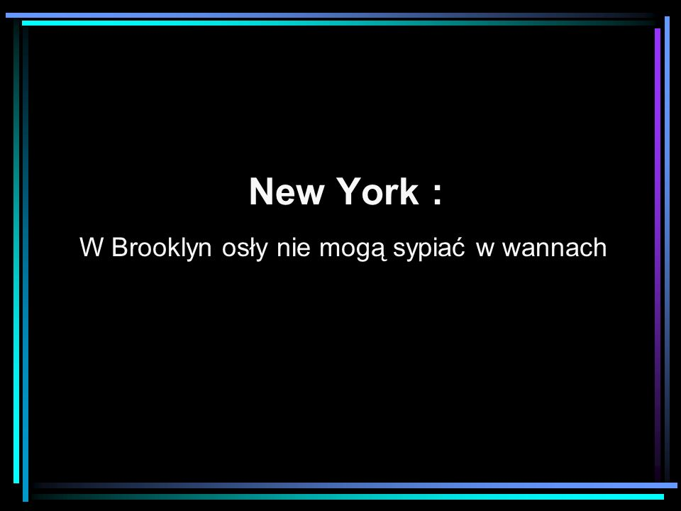 New York : W Brooklyn osły nie mogą sypiać w wannach