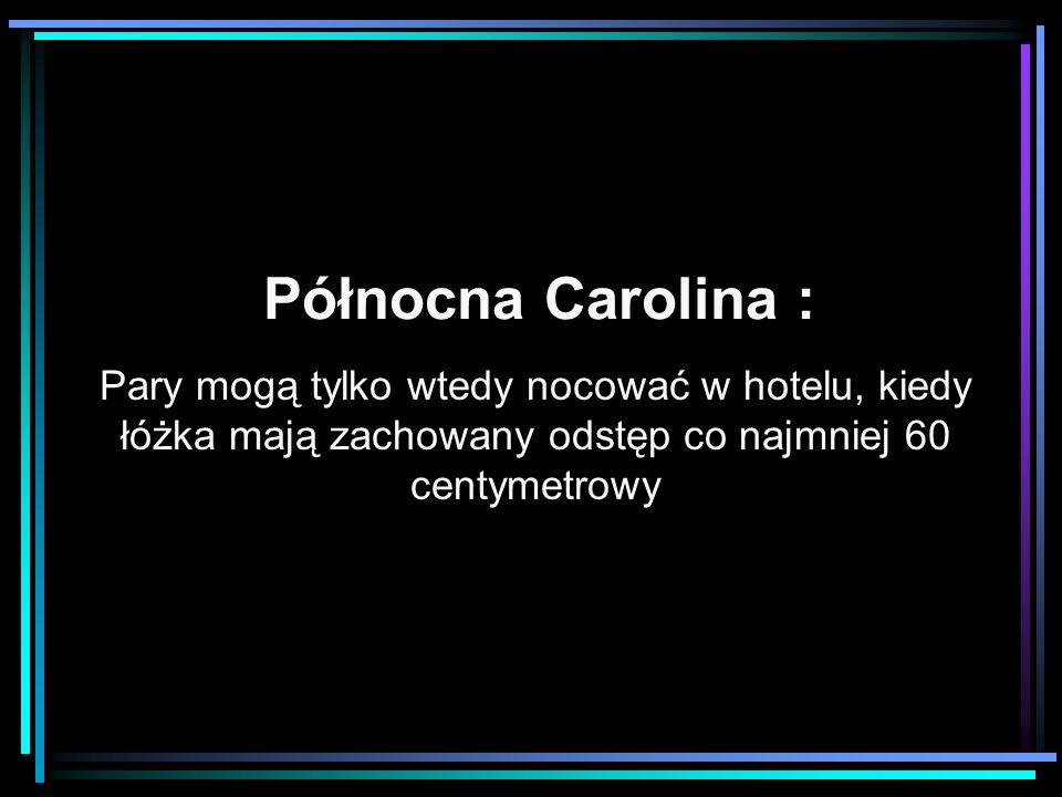 Północna Carolina : Pary mogą tylko wtedy nocować w hotelu, kiedy łóżka mają zachowany odstęp co najmniej 60 centymetrowy