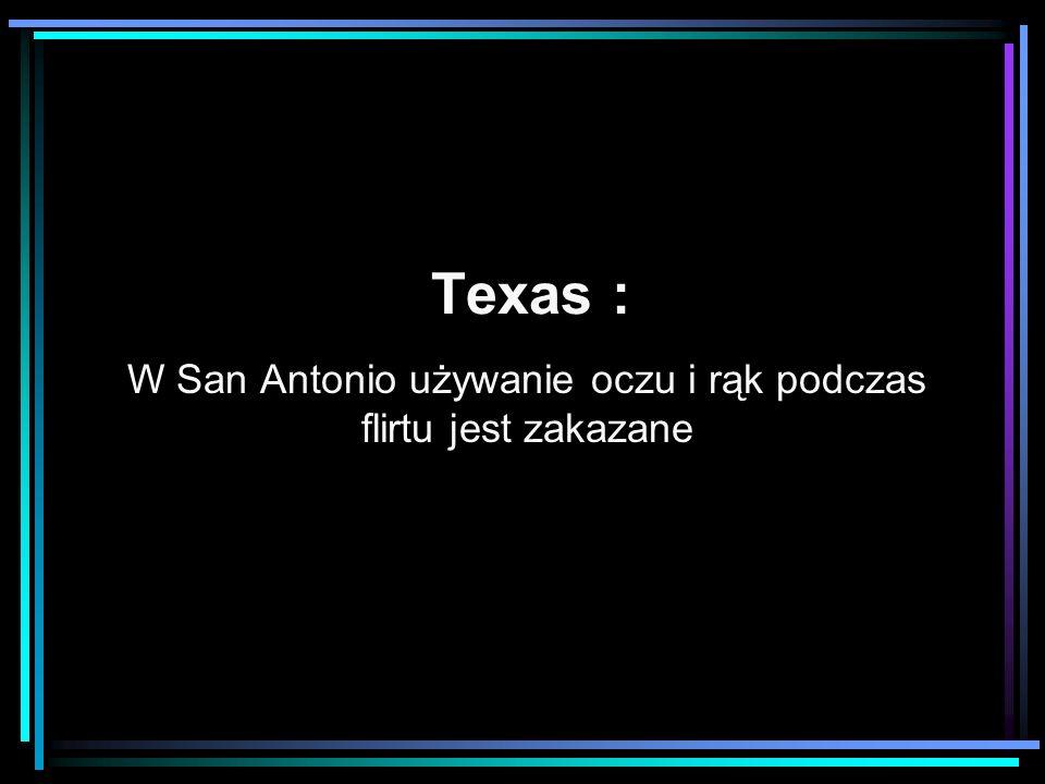 Texas : W San Antonio używanie oczu i rąk podczas flirtu jest zakazane