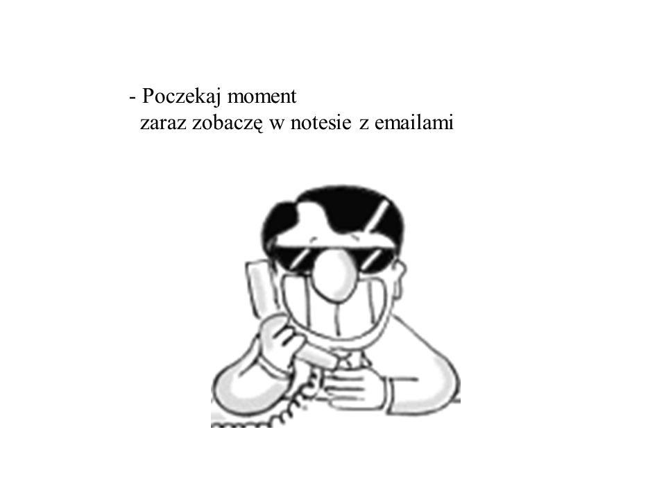 - pani Aniuuuuuuu,......jaki jest mój e-mail?