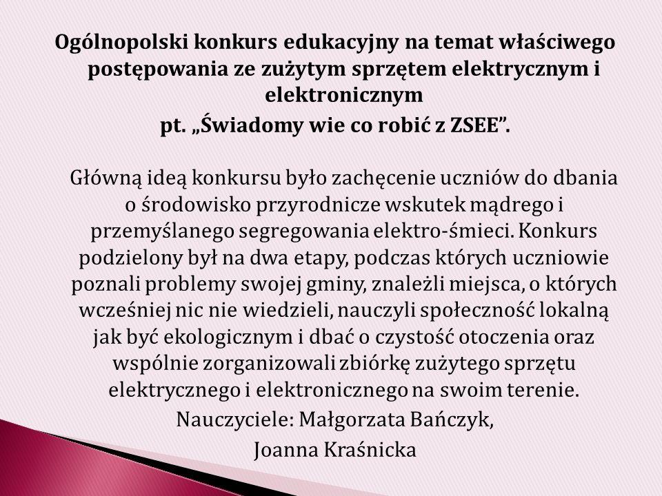 Ogólnopolski konkurs edukacyjny na temat właściwego postępowania ze zużytym sprzętem elektrycznym i elektronicznym pt.