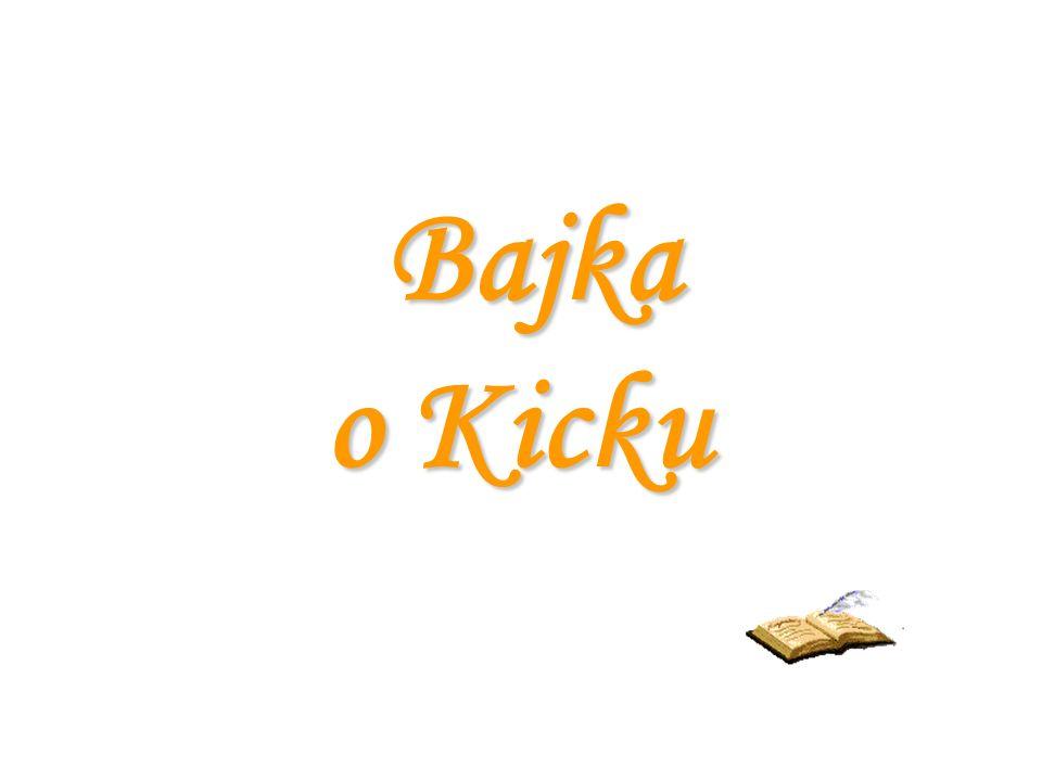 Bajka Bajka o Kicku