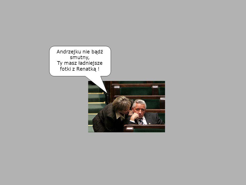 Andrzejku nie bądź smutny, Ty masz ładniejsze fotki z Renatką !