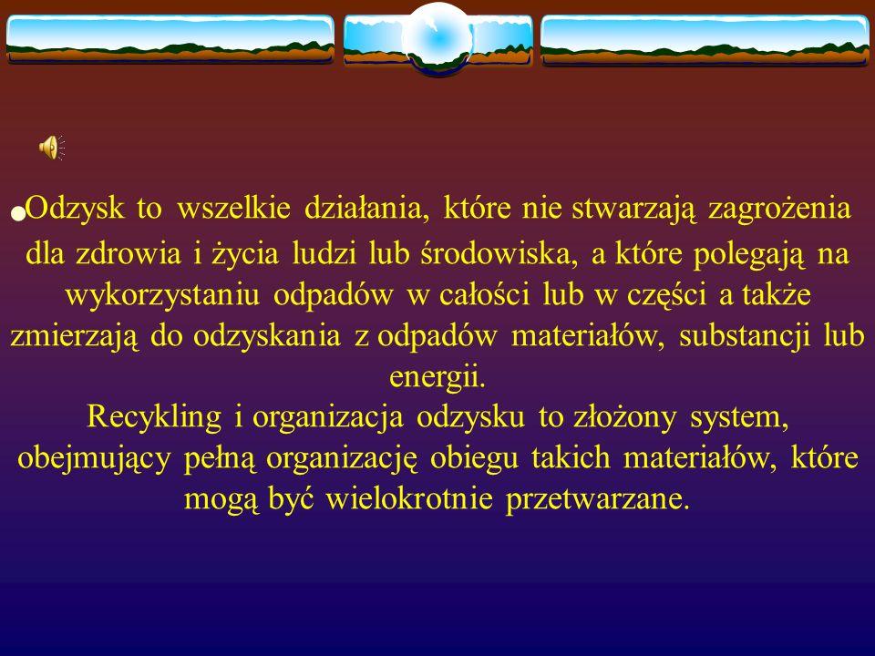 System recyklingu obejmuje następujące elementy: Właściwa polityka państwa sprzyjająca recyklingowi Odpowiednie projektowanie dóbr: *możliwie najszers
