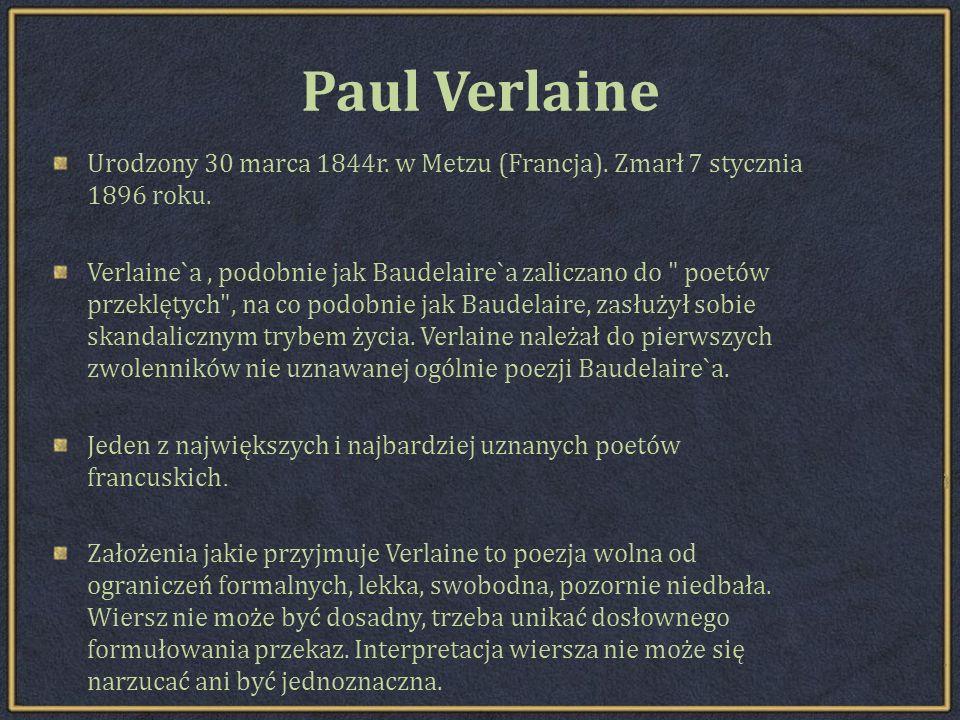 Paul Verlaine Urodzony 30 marca 1844r.w Metzu (Francja).