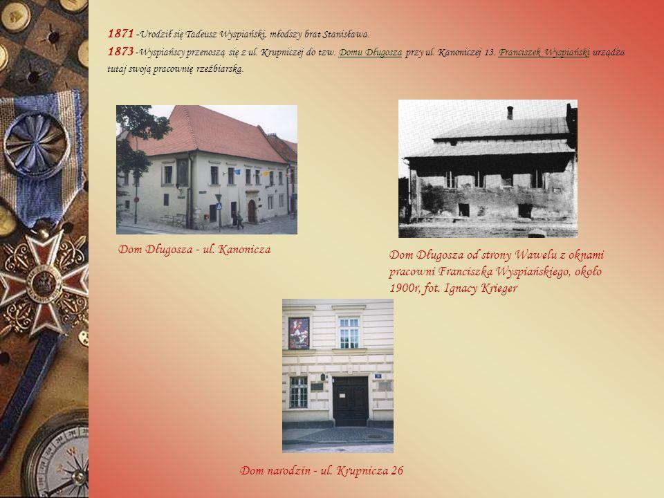 1869 -15 stycznia w Krakowie urodził się Stanisław Wyspiański, pierwsze dziecko Franciszka i Marii z Rogowskich.