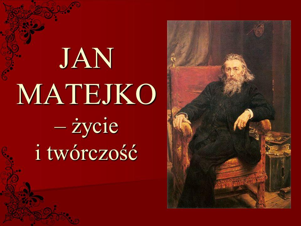 JAN MATEJKO – życie i twórczość