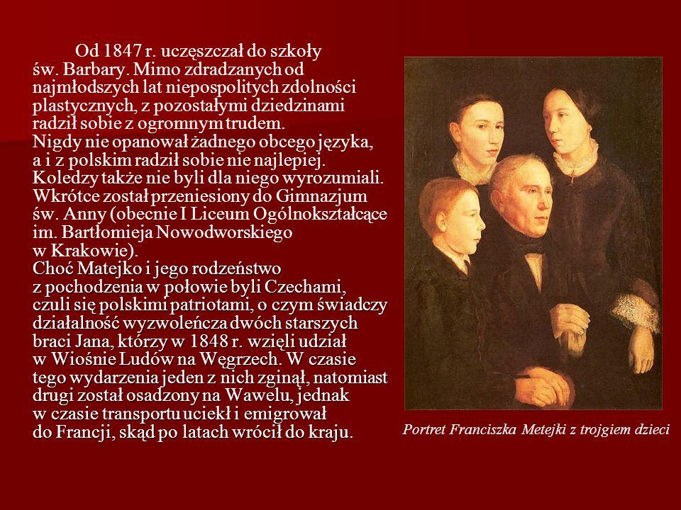 Choć Matejko i jego rodzeństwo z pochodzenia w połowie byli Czechami, czuli się polskimi patriotami, o czym świadczy działalność wyzwoleńcza dwóch sta