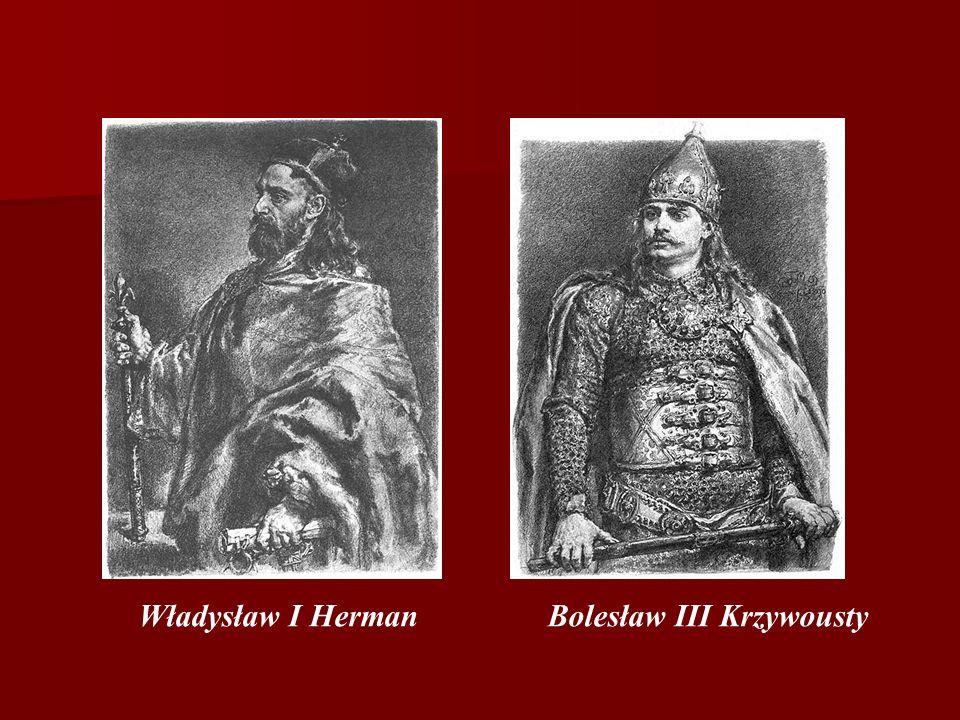 Władysław I Herman Bolesław III Krzywousty