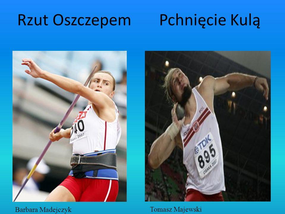 Rzut Oszczepem Pchnięcie Kulą Barbara Madejczyk Tomasz Majewski