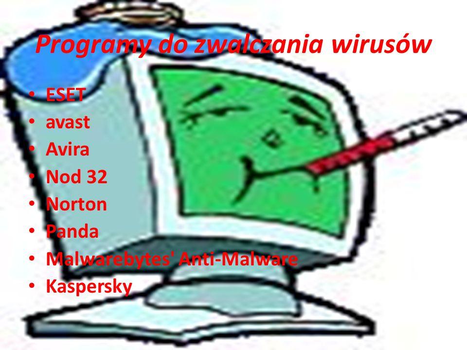Programy do zwalczania wirusów ESET avast Avira Nod 32 Norton Panda Malwarebytes' Anti-Malware Kaspersky