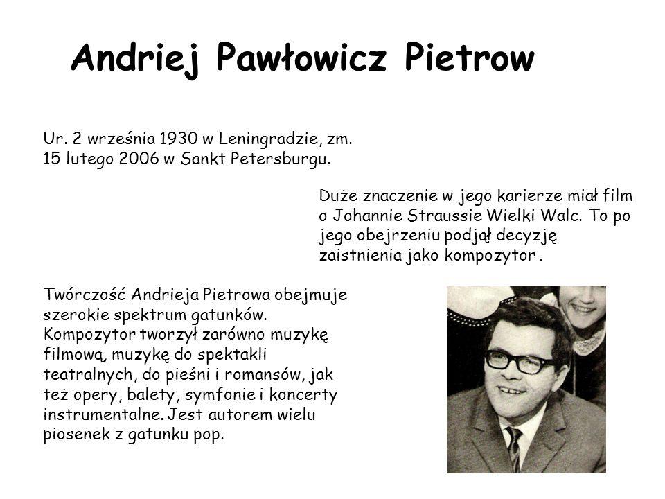 Piotr Iljicz Czajkowski Ur. 25 kwietnia 7 maja 1840 w Wotkińsku, zm. 25 października 6 listopada 1893 w Sankt Petersburgu.Rosyjski kompozytor. W latac