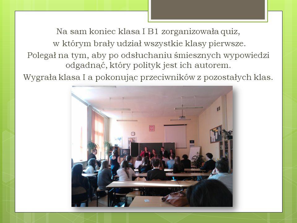 Na sam koniec klasa I B1 zorganizowała quiz, w którym brały udział wszystkie klasy pierwsze.