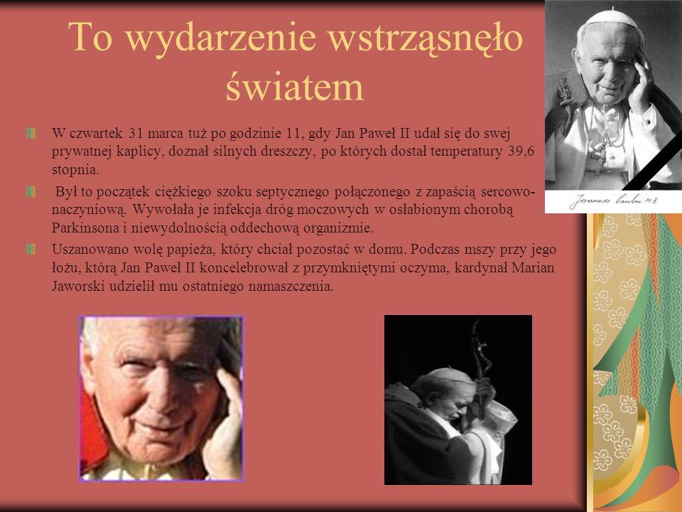 To wydarzenie wstrząsnęło światem W czwartek 31 marca tuż po godzinie 11, gdy Jan Paweł II udał się do swej prywatnej kaplicy, doznał silnych dreszczy