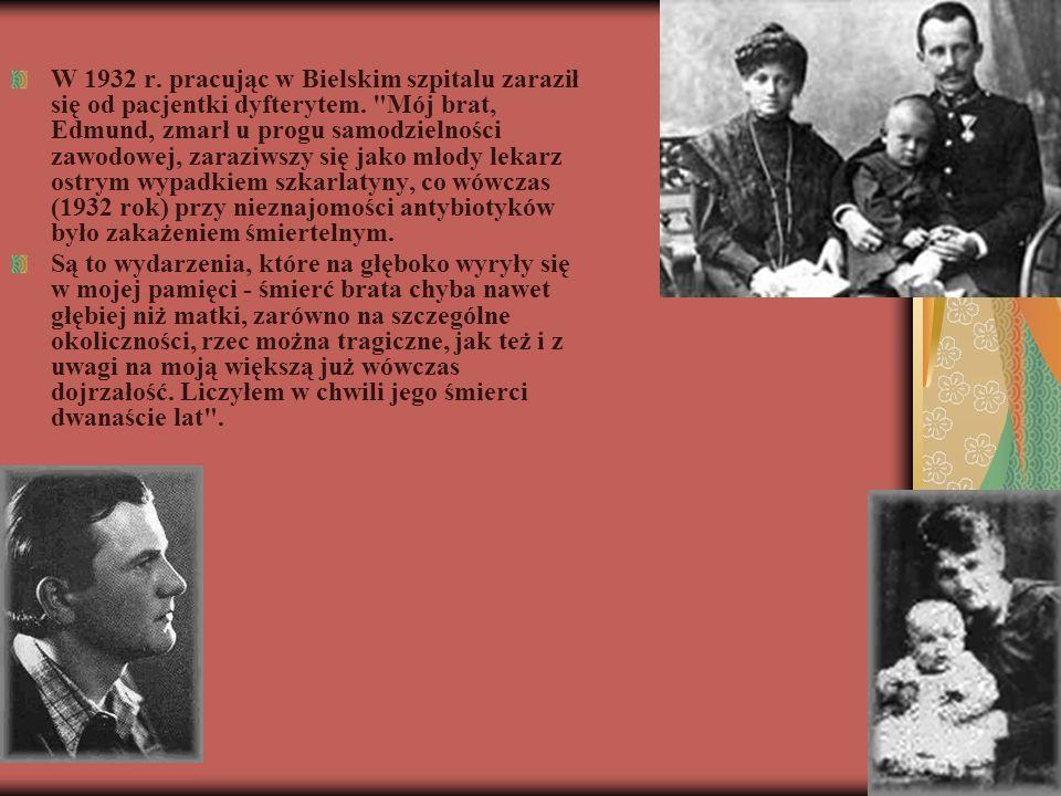 W 1932 r. pracując w Bielskim szpitalu zaraził się od pacjentki dyfterytem.
