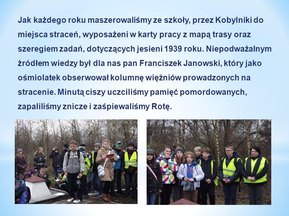 Jak każdego roku maszerowaliśmy ze szkoły, przez Kobylniki do miejsca straceń, wyposażeni w karty pracy z mapą trasy oraz szeregiem zadań, dotyczących