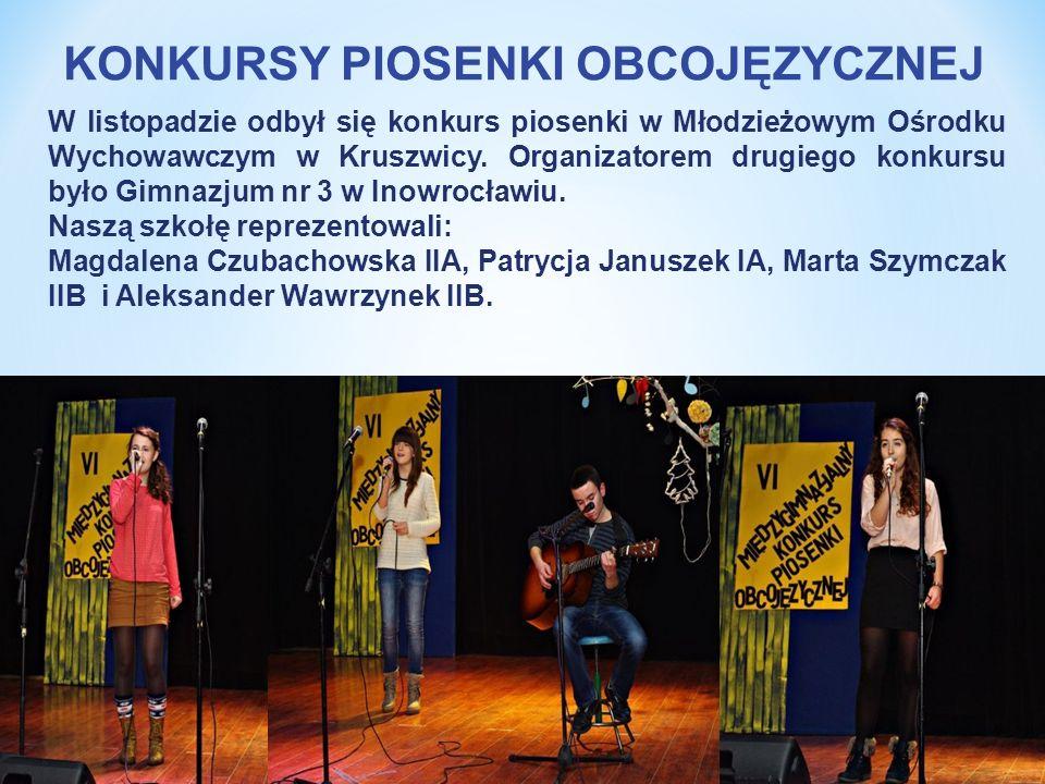 KONKURSY PIOSENKI OBCOJĘZYCZNEJ W listopadzie odbył się konkurs piosenki w Młodzieżowym Ośrodku Wychowawczym w Kruszwicy. Organizatorem drugiego konku