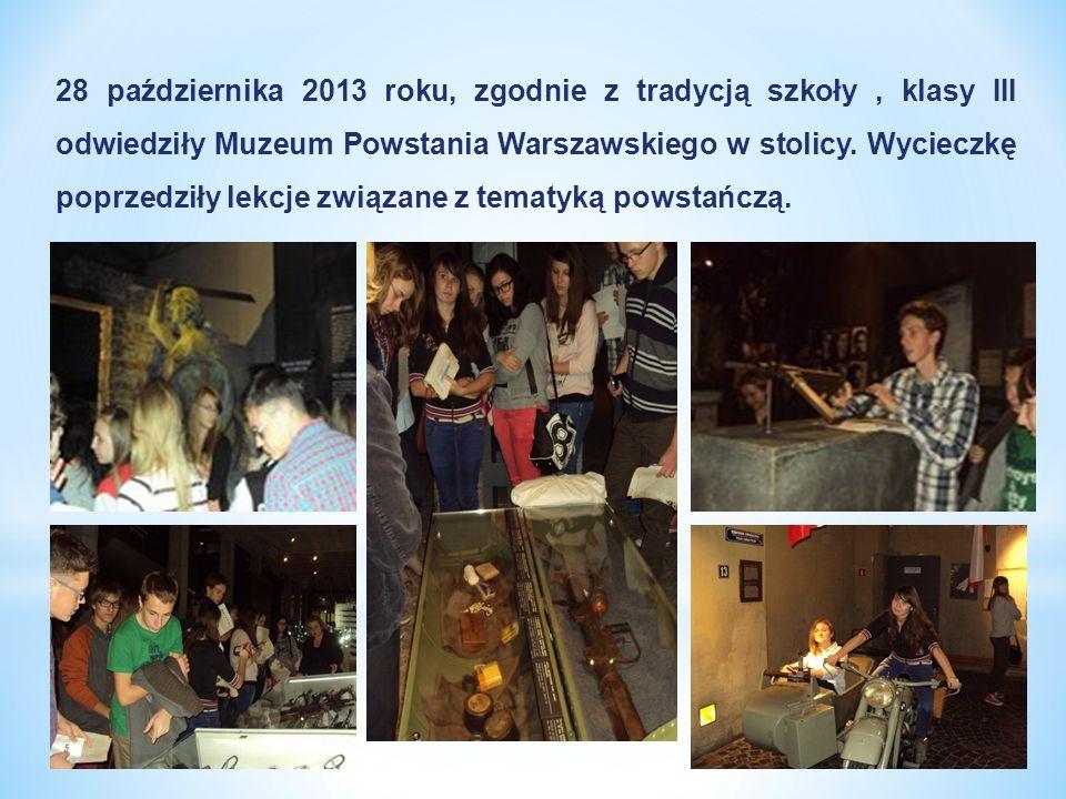 28 października 2013 roku, zgodnie z tradycją szkoły, klasy III odwiedziły Muzeum Powstania Warszawskiego w stolicy. Wycieczkę poprzedziły lekcje zwią