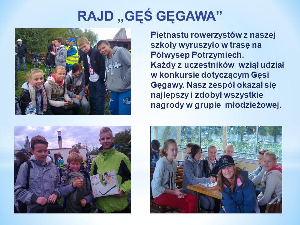 RAJD GĘŚ GĘGAWA Piętnastu rowerzystów z naszej szkoły wyruszyło w trasę na Półwysep Potrzymiech. Każdy z uczestników wziął udział w konkursie dotycząc