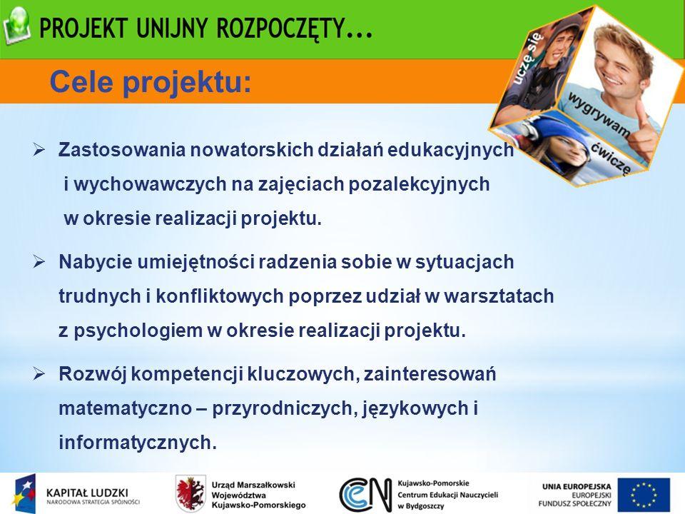 Zastosowania nowatorskich działań edukacyjnych i wychowawczych na zajęciach pozalekcyjnych w okresie realizacji projektu. Nabycie umiejętności radzeni