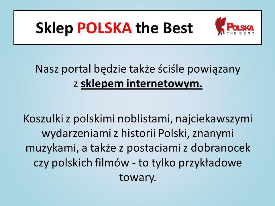 Nasz portal będzie także ściśle powiązany z sklepem internetowym. Koszulki z polskimi noblistami, najciekawszymi wydarzeniami z historii Polski, znany