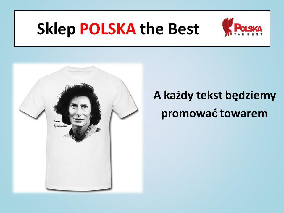 A każdy tekst będziemy promować towarem Sklep POLSKA the Best