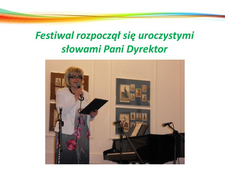 Festiwal rozpoczął się uroczystymi słowami Pani Dyrektor