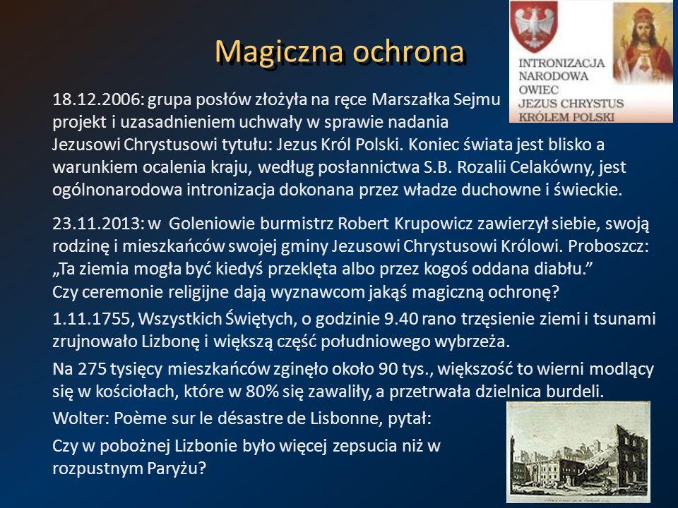 Magiczna ochrona 18.12.2006: grupa posłów złożyła na ręce Marszałka Sejmu projekt i uzasadnieniem uchwały w sprawie nadania Jezusowi Chrystusowi tytuł