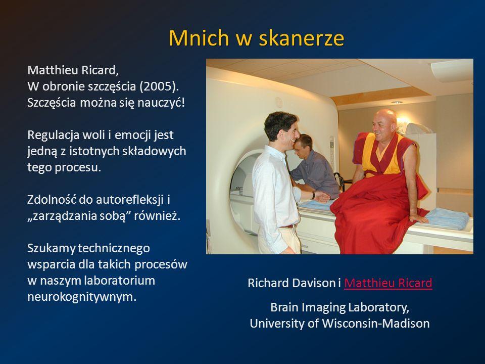 Mnich w skanerze Richard Davison i Matthieu RicardMatthieu Ricard Brain Imaging Laboratory, University of Wisconsin-Madison Matthieu Ricard, W obronie