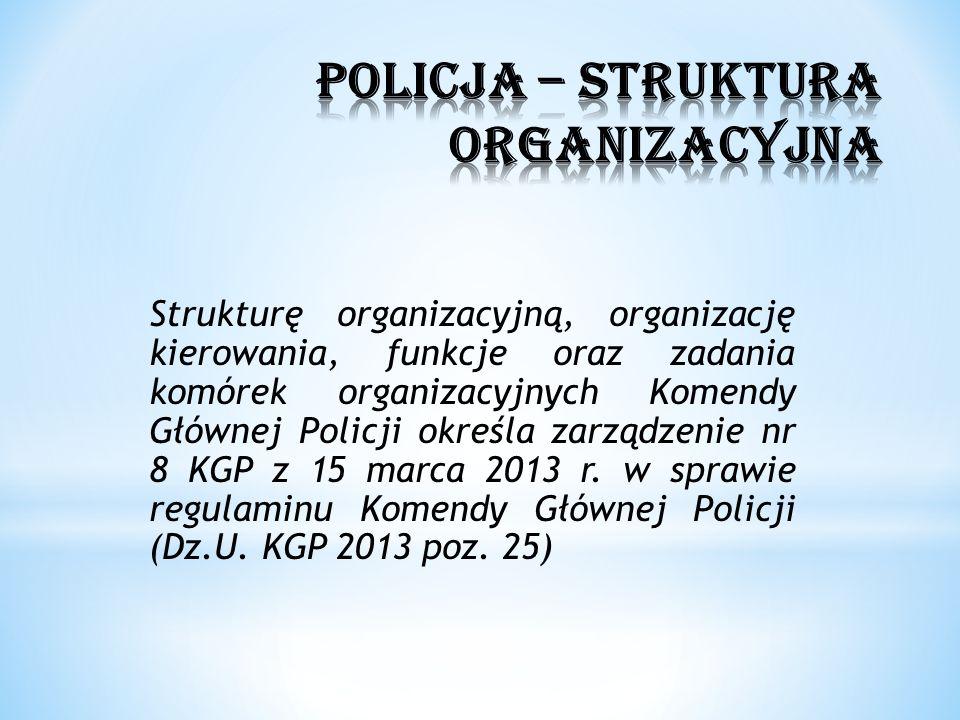Strukturę organizacyjną, organizację kierowania, funkcje oraz zadania komórek organizacyjnych Komendy Głównej Policji określa zarządzenie nr 8 KGP z 1