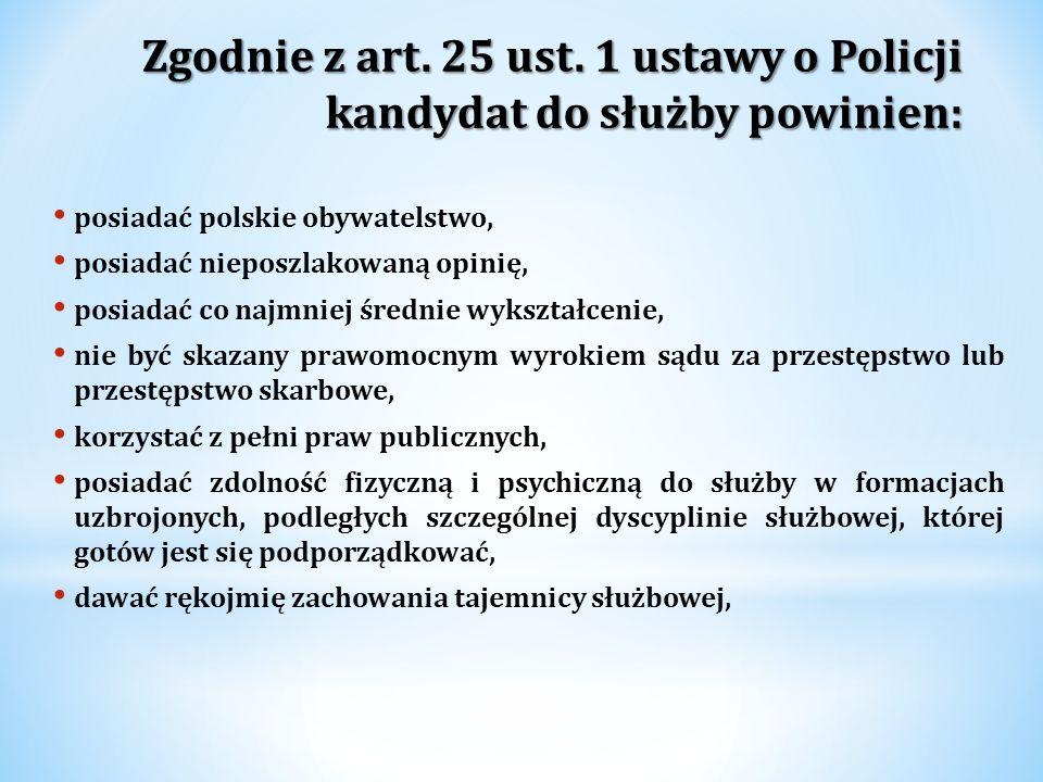 posiadać polskie obywatelstwo, posiadać nieposzlakowaną opinię, posiadać co najmniej średnie wykształcenie, nie być skazany prawomocnym wyrokiem sądu