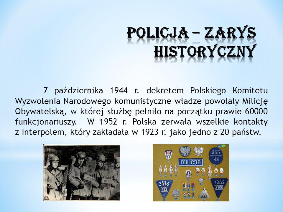 7 października 1944 r. dekretem Polskiego Komitetu Wyzwolenia Narodowego komunistyczne władze powołały Milicję Obywatelską, w której służbę pełniło na