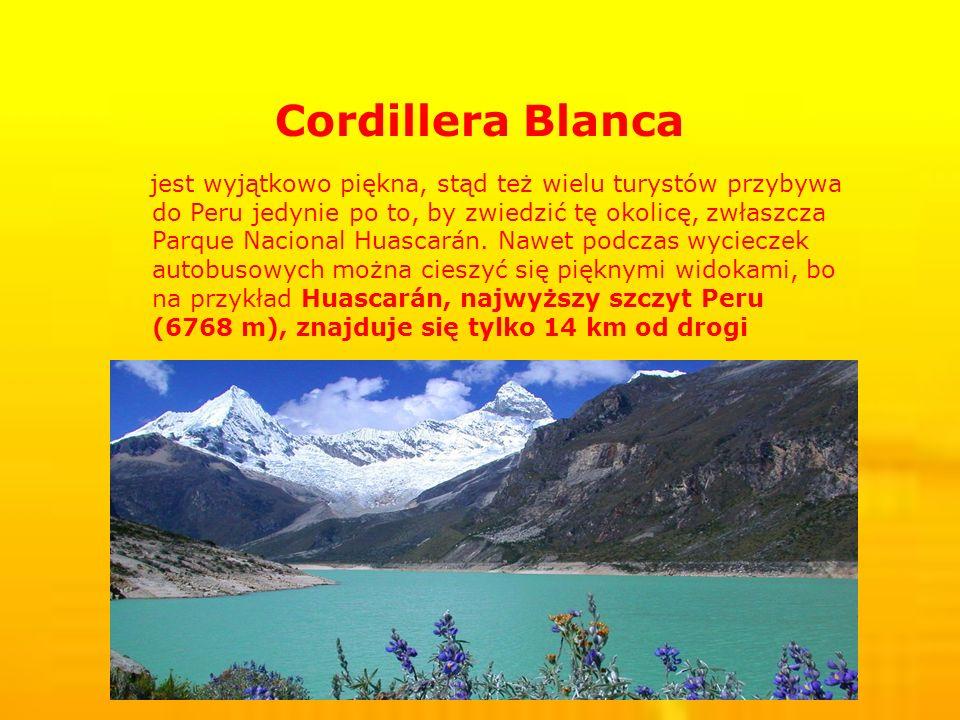 Cordillera Blanca jest wyjątkowo piękna, stąd też wielu turystów przybywa do Peru jedynie po to, by zwiedzić tę okolicę, zwłaszcza Parque Nacional Huascarán.