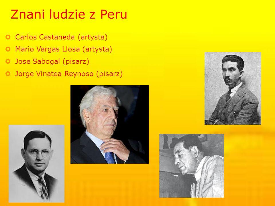 Znani ludzie z Peru Carlos Castaneda (artysta) Mario Vargas Llosa (artysta) Jose Sabogal (pisarz) Jorge Vinatea Reynoso (pisarz)
