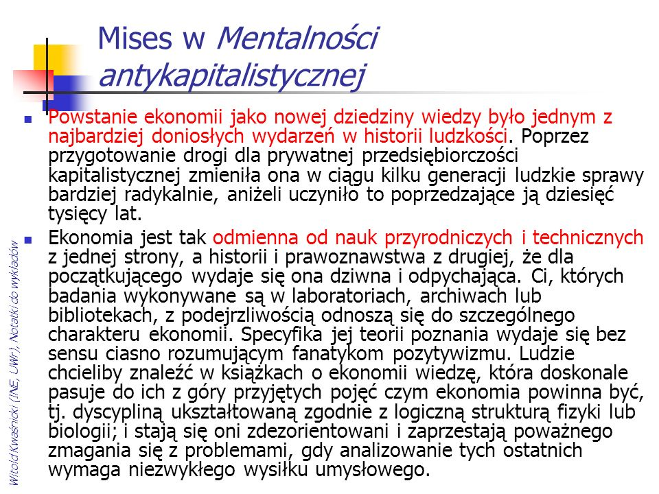 Witold Kwaśnicki (INE, UWr), Notatki do wykładów Mises w Mentalności antykapitalistycznej Powstanie ekonomii jako nowej dziedziny wiedzy było jednym z