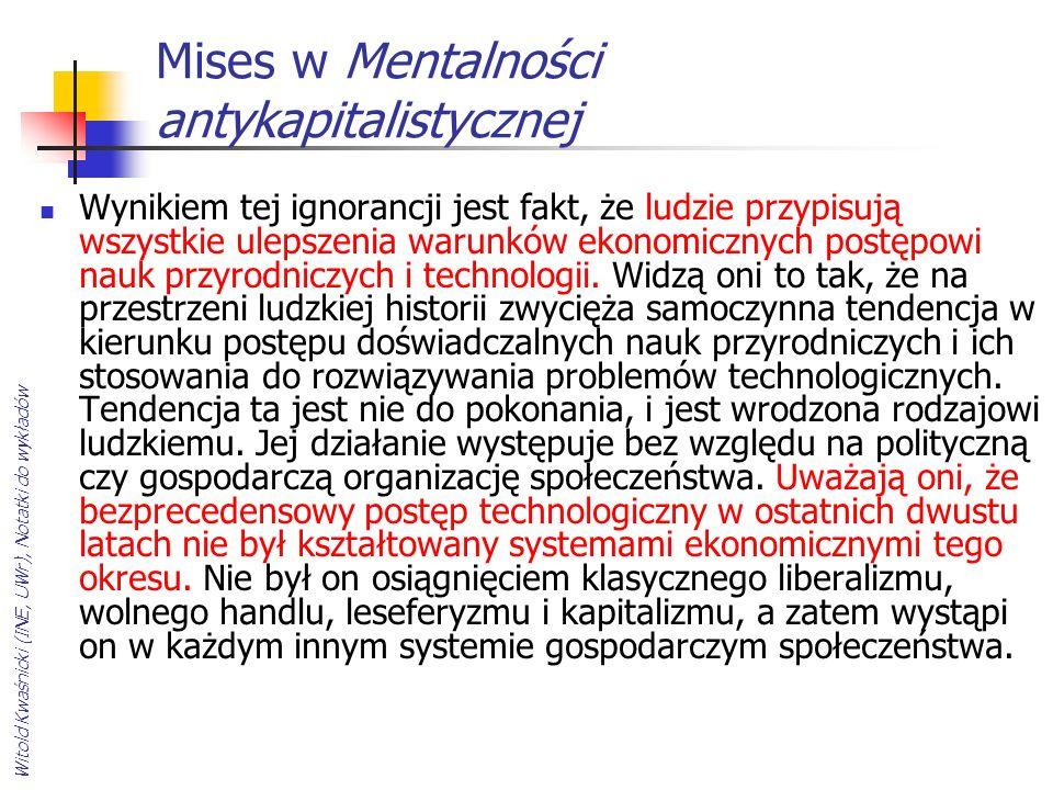 Witold Kwaśnicki (INE, UWr), Notatki do wykładów Mises w Mentalności antykapitalistycznej Wynikiem tej ignorancji jest fakt, że ludzie przypisują wszy