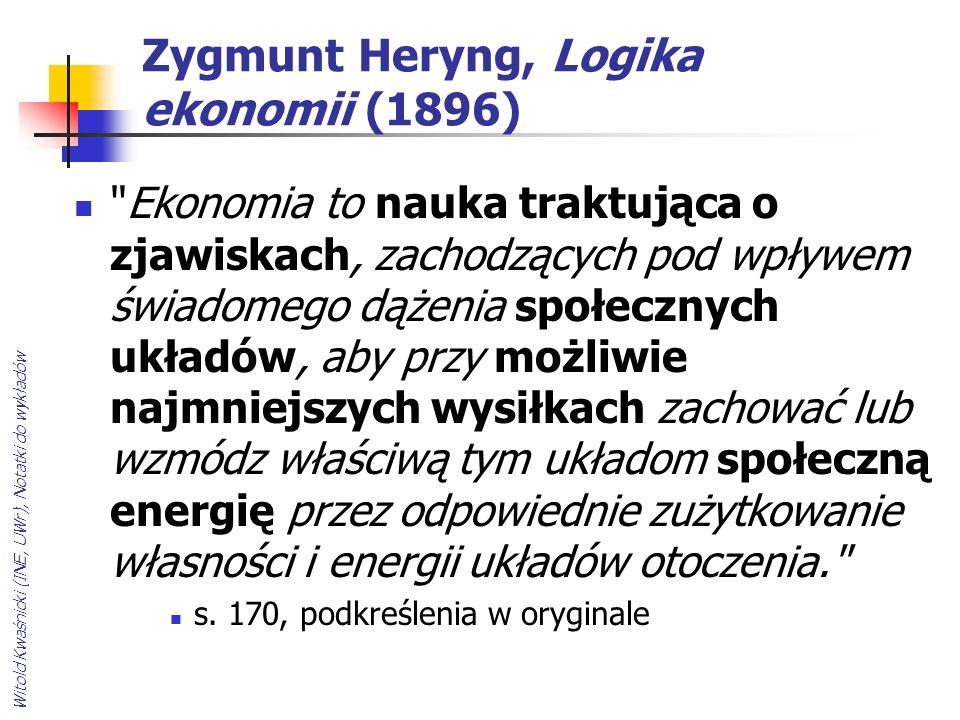 Witold Kwaśnicki (INE, UWr), Notatki do wykładów Zygmunt Heryng, Logika ekonomii (1896)