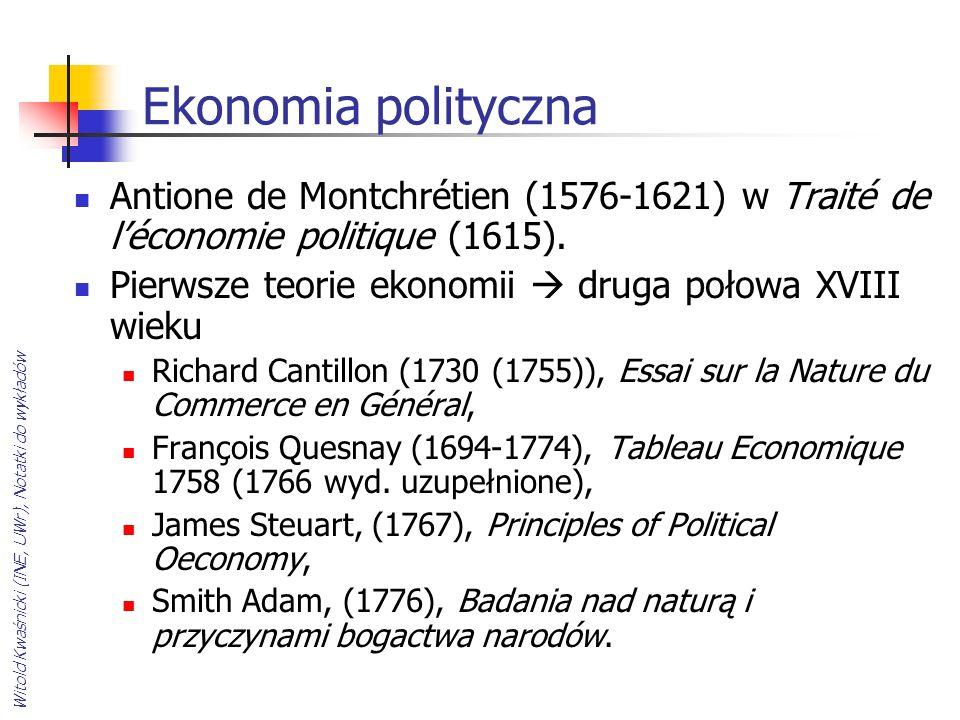 Witold Kwaśnicki (INE, UWr), Notatki do wykładów Ekonomia polityczna Antione de Montchrétien (1576-1621) w Traité de léconomie politique (1615). Pierw
