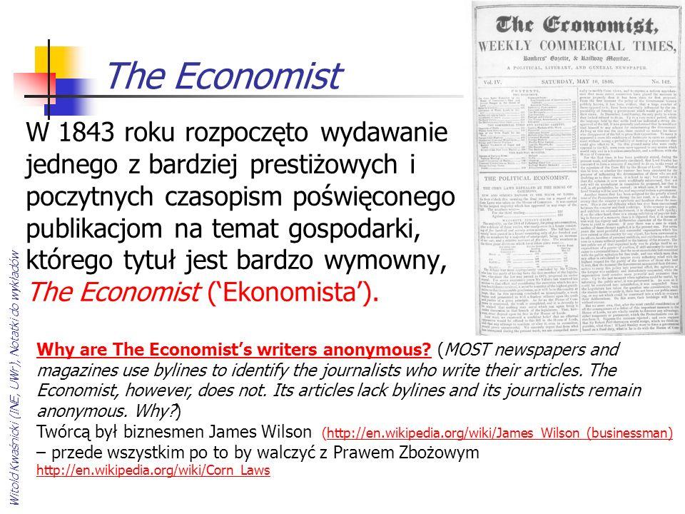 The Economist W 1843 roku rozpoczęto wydawanie jednego z bardziej prestiżowych i poczytnych czasopism poświęconego publikacjom na temat gospodarki, kt