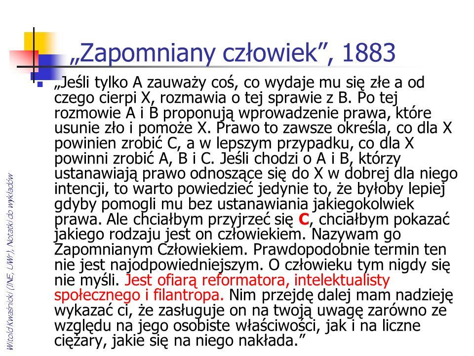 Witold Kwaśnicki (INE, UWr), Notatki do wykładów Zapomniany człowiek, 1883 Jeśli tylko A zauważy coś, co wydaje mu się złe a od czego cierpi X, rozmaw
