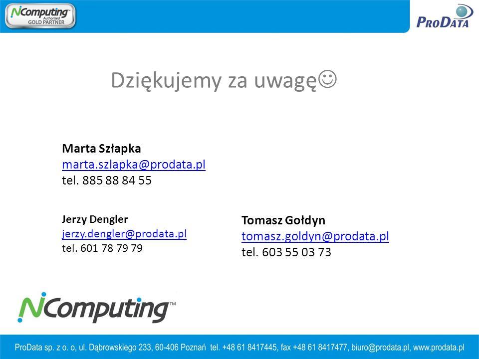 Dziękujemy za uwagę Tomasz Gołdyn tomasz.goldyn@prodata.pl tel.